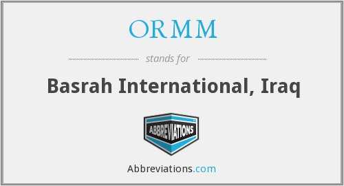 ORMM - Basrah International, Iraq
