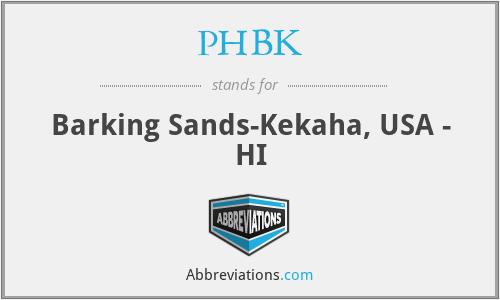 PHBK - Barking Sands-Kekaha, USA - HI