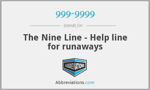 999-9999 - The Nine Line - Help line for runaways