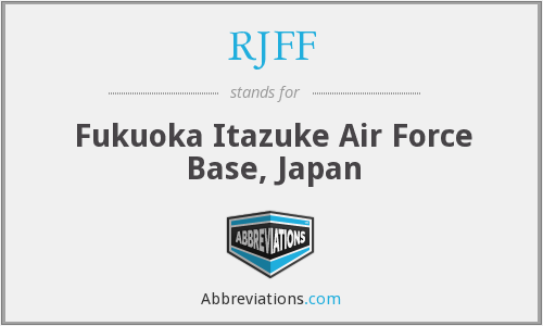 RJFF - Fukuoka Itazuke Air Force Base, Japan