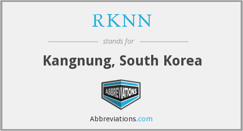 RKNN - Kangnung, South Korea