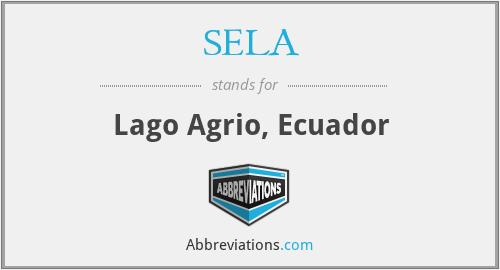 SELA - Lago Agrio, Ecuador
