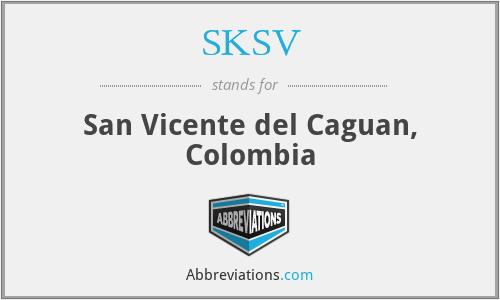 SKSV - San Vicente del Caguan, Colombia