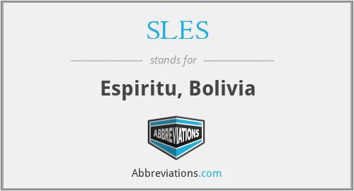 SLES - Espiritu, Bolivia