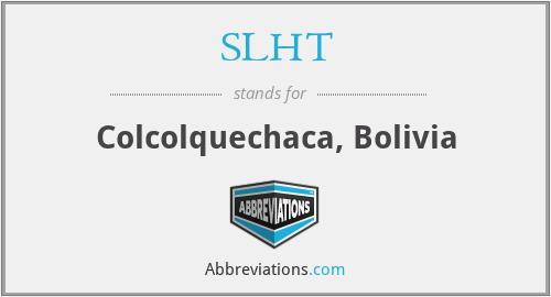 SLHT - Colcolquechaca, Bolivia