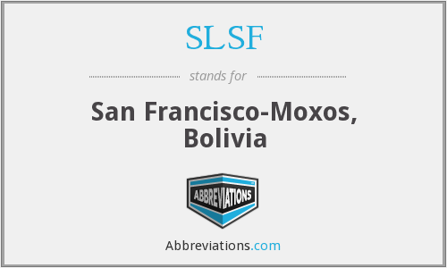 SLSF - San Francisco-Moxos, Bolivia