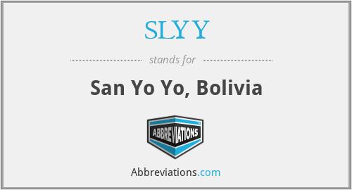 SLYY - San Yo Yo, Bolivia