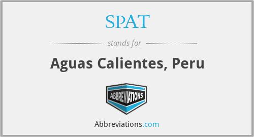 SPAT - Aguas Calientes, Peru