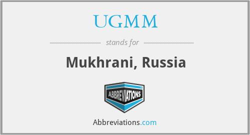 UGMM - Mukhrani, Russia