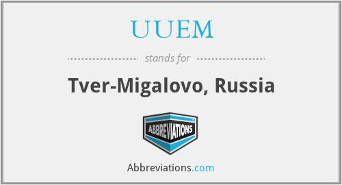 UUEM - Tver-Migalovo, Russia