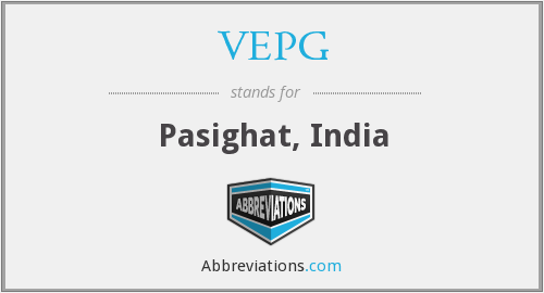 VEPG - Pasighat, India