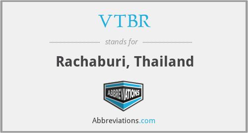 VTBR - Rachaburi, Thailand