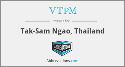 VTPM - Tak-Sam Ngao, Thailand