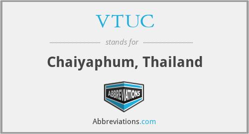 VTUC - Chaiyaphum, Thailand