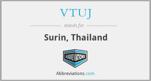 VTUJ - Surin, Thailand