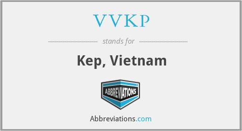 VVKP - Kep, Vietnam