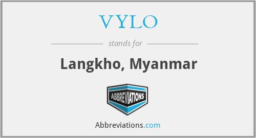VYLO - Langkho, Myanmar