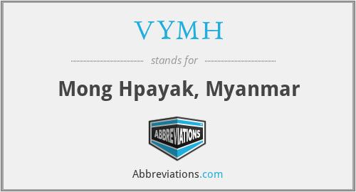VYMH - Mong Hpayak, Myanmar