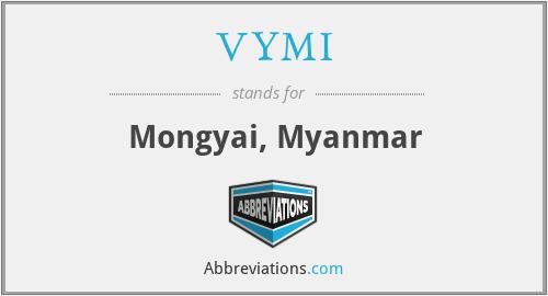 VYMI - Mongyai, Myanmar
