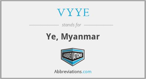 VYYE - Ye, Myanmar