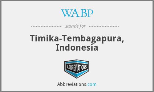 WABP - Timika-Tembagapura, Indonesia