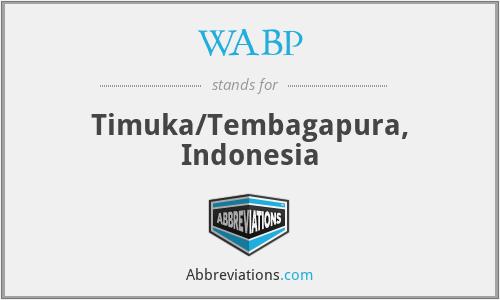 WABP - Timuka/Tembagapura, Indonesia