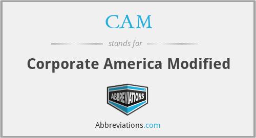 CAM - Corporate America Modified