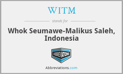 WITM - Whok Seumawe-Malikus Saleh, Indonesia