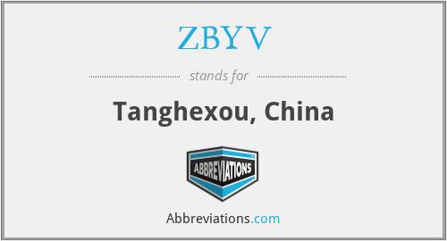 ZBYV - Tanghexou, China