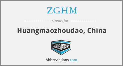 ZGHM - Huangmaozhoudao, China