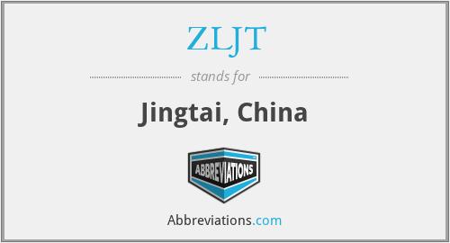 ZLJT - Jingtai, China