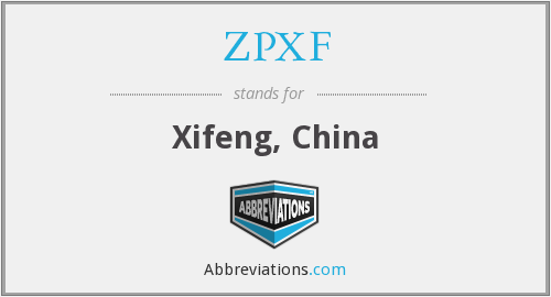 ZPXF - Xifeng, China
