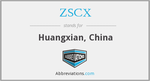 ZSCX - Huangxian, China
