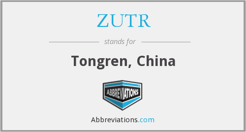 ZUTR - Tongren, China