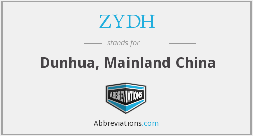 ZYDH - Dunhua, Mainland China