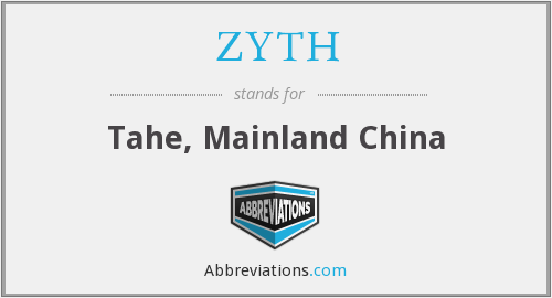 ZYTH - Tahe, Mainland China