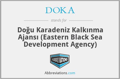 DOKA - Doğu Karadeniz Kalkınma Ajansı (Eastern Black Sea Development Agency)