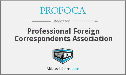 PROFOCA - Professional Foreign Correspondents Association