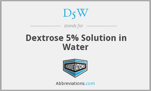 D5W - Dextrose 5% Solution in Water