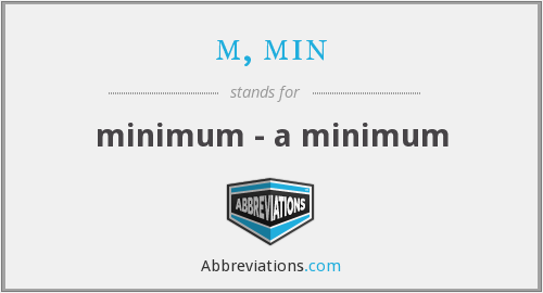 What does M, MIN stand for?