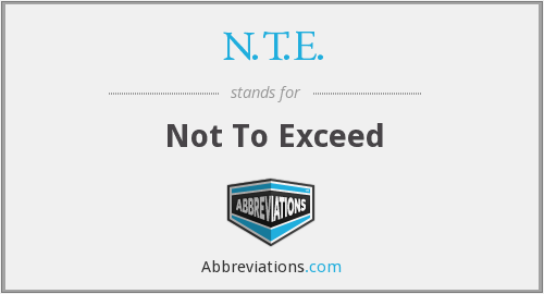N.T.E. - not to exceed