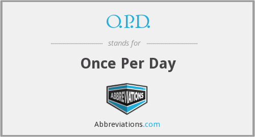 o.p.d. - once per day