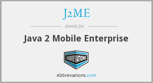 J2ME - Java 2 Mobile Enterprise