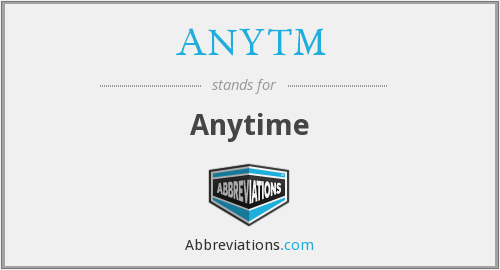 What does ANYTM stand for?