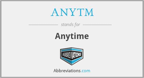ANYTM - Anytime