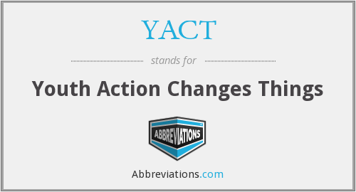YACT - Youth Action Changes Things