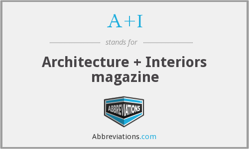 A+I - Architecture + Interiors magazine