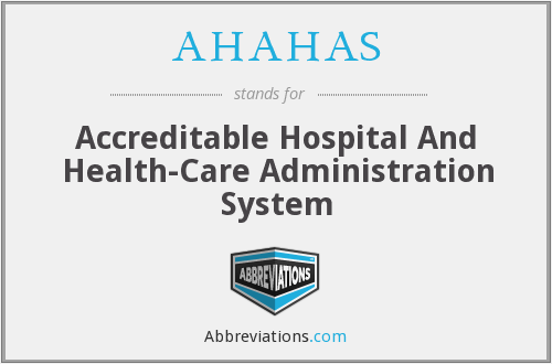 AHAHAS - Accreditable Hospital And Health-Care Administration System