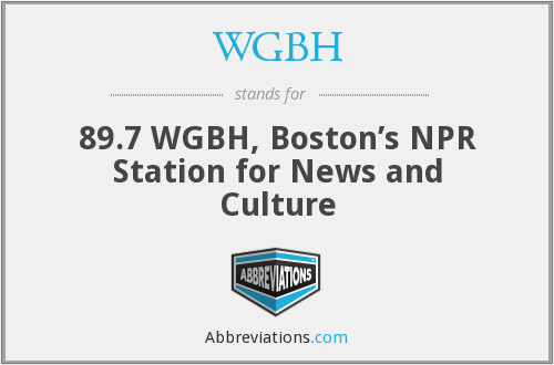 WGBH - 89 7 WGBH, Boston's NPR Station for News and Culture