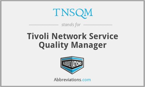 TNSQM - Tivoli Network Service Quality Manager